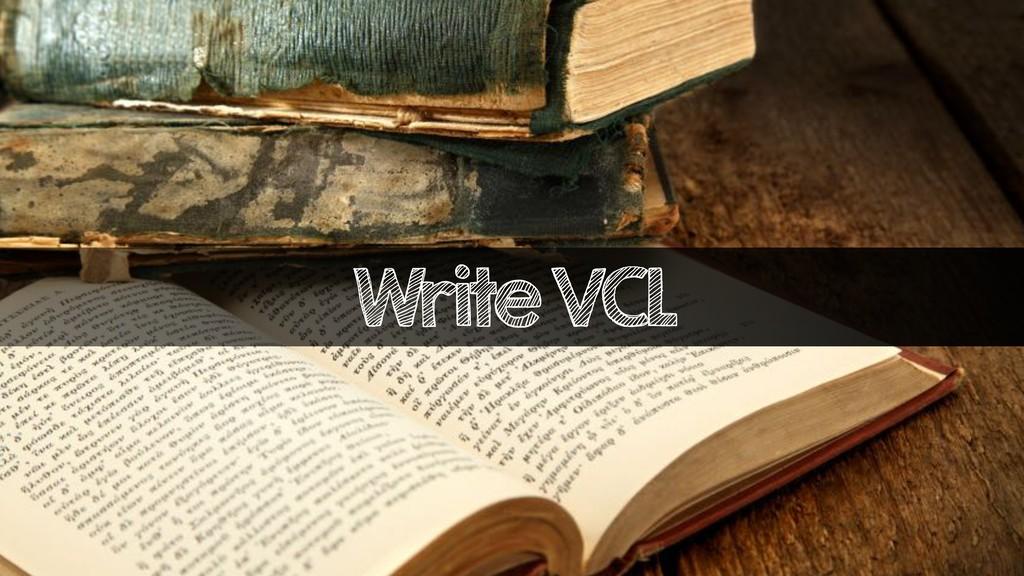 Write VCL