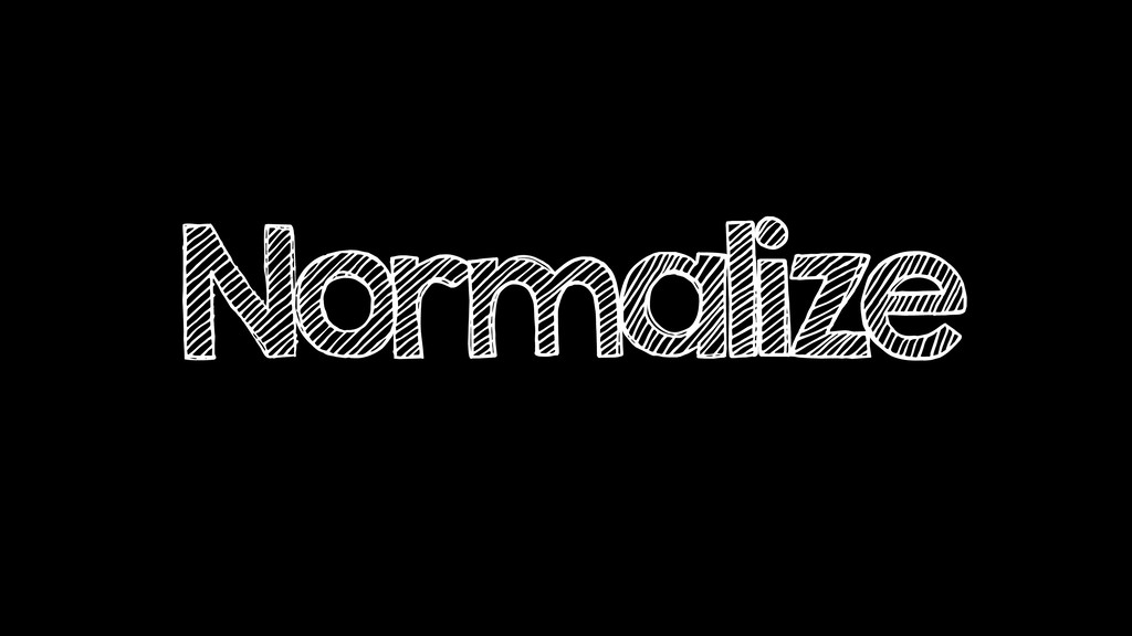 Normalize