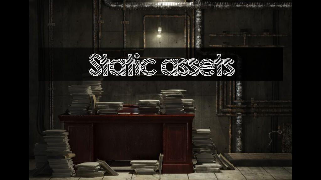 Static assets