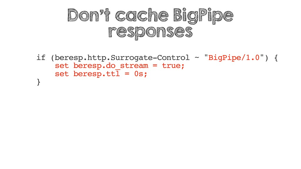 "if (beresp.http.Surrogate-Control ~ ""BigPipe/1...."