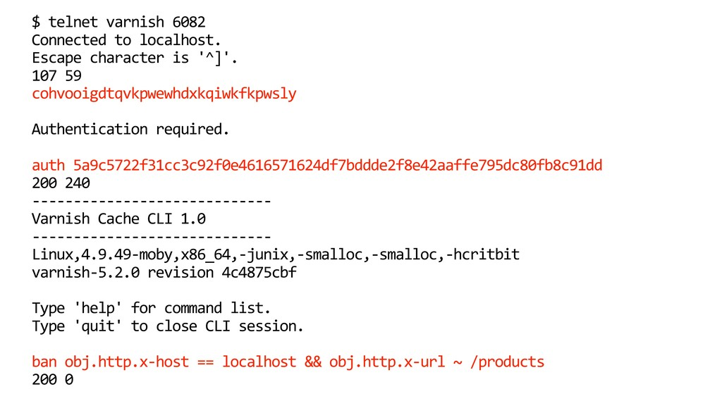 $ telnet varnish 6082 Connected to localhost. E...