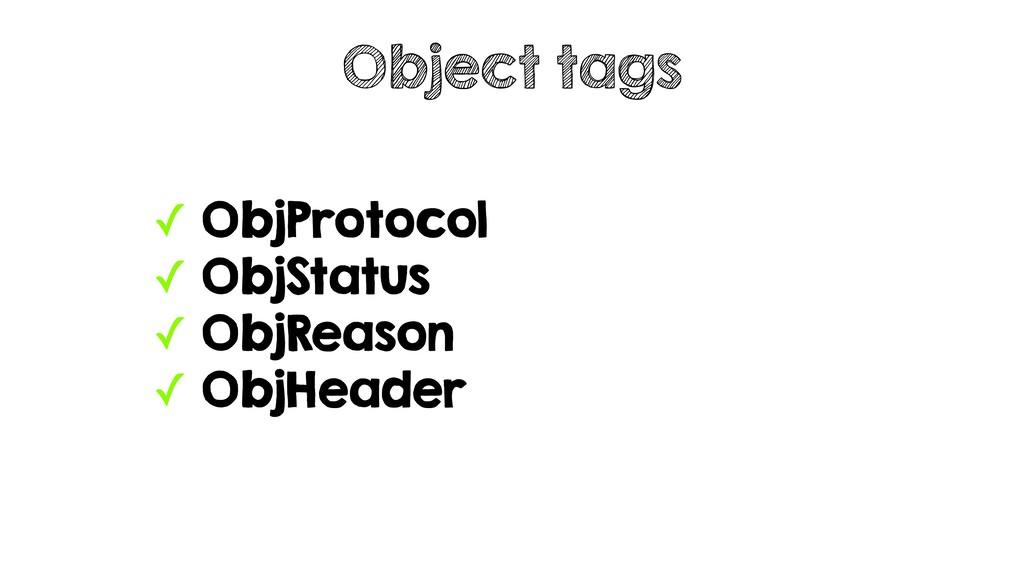 ✓ ObjProtocol ✓ ObjStatus ✓ ObjReason ✓ ObjHead...
