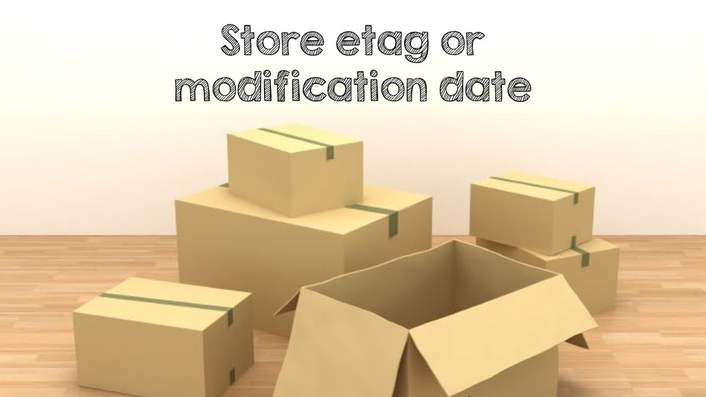 Store etag or modification date