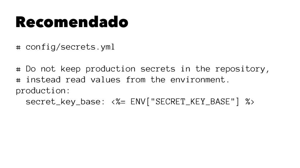 Recomendado # config/secrets.yml # Do not keep ...