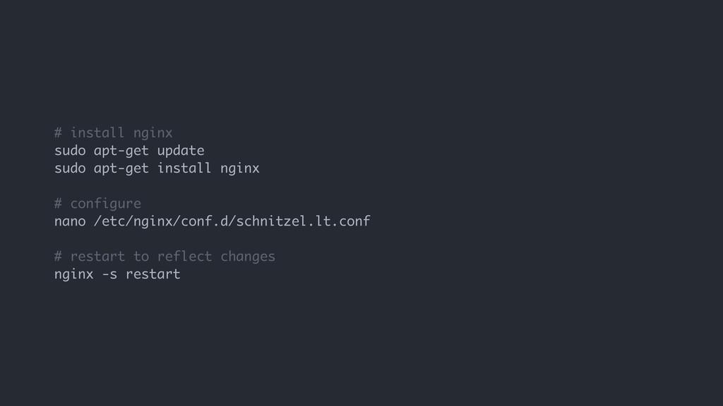 # install nginx sudo apt-get update sudo apt-ge...
