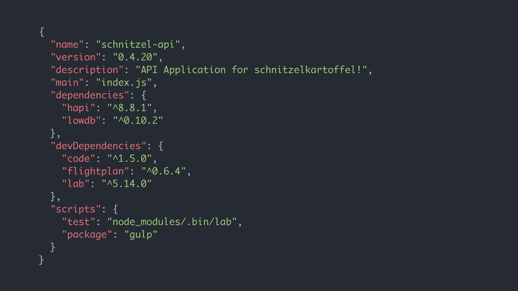 "{ ""name"": ""schnitzel-api"", ""version"": ""0.4.20"",..."