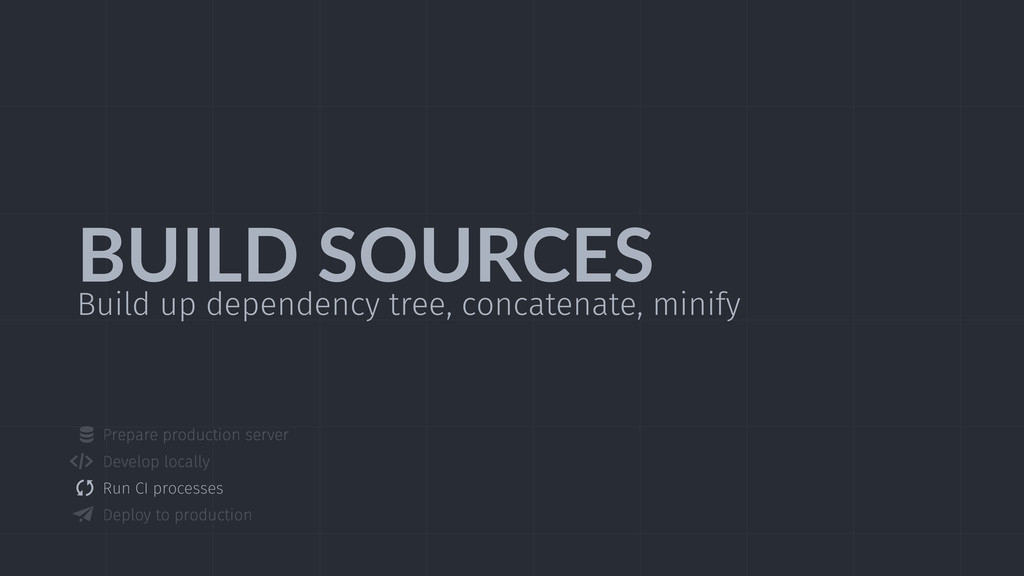 BUILD  SOURCES Build up dependency tree, concat...