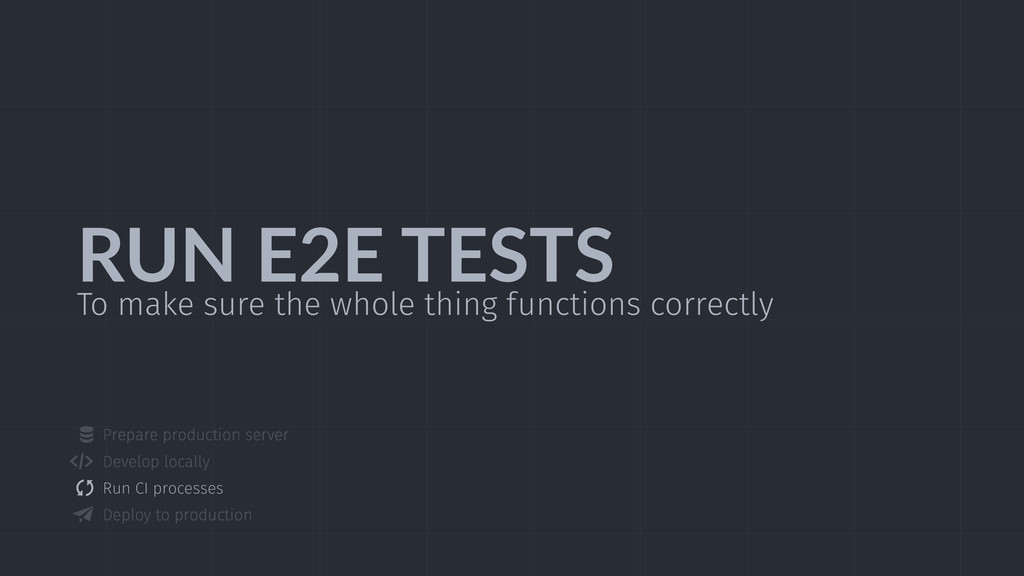 RUN  E2E  TESTS To make sure the whole thing fu...