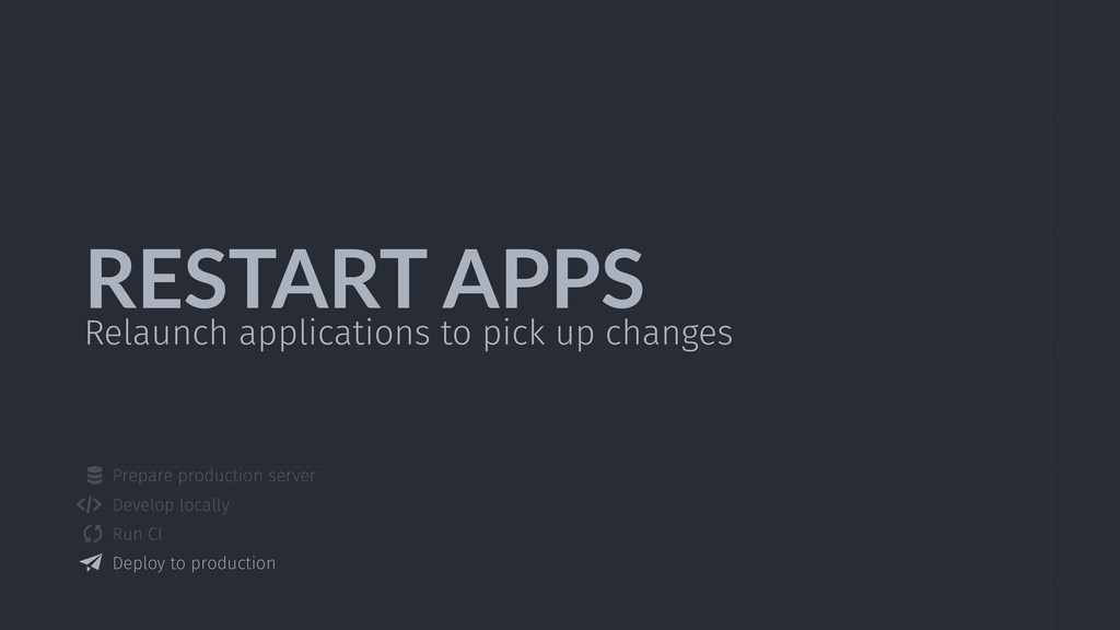 RESTART  APPS Relaunch applications to pick up ...