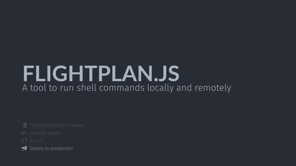 FLIGHTPLAN.JS A tool to run shell commands loca...