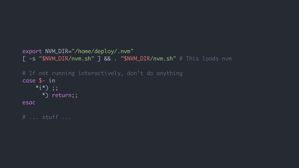 """export NVM_DIR=""""/home/deploy/.nvm"""" [ -s """"$NVM_D..."""