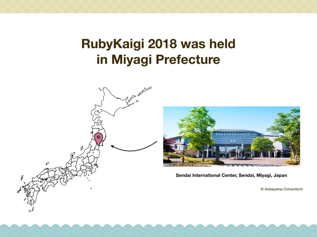 RubyKaigi 2018 was held in Miyagi Prefecture Se...