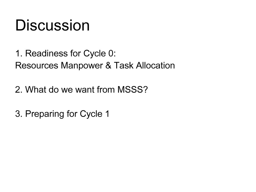 Discussion 1. Readiness for Cycle 0: Resources ...