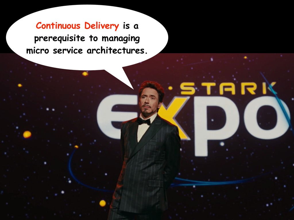 Continuous Delivery is a prerequisite to managi...