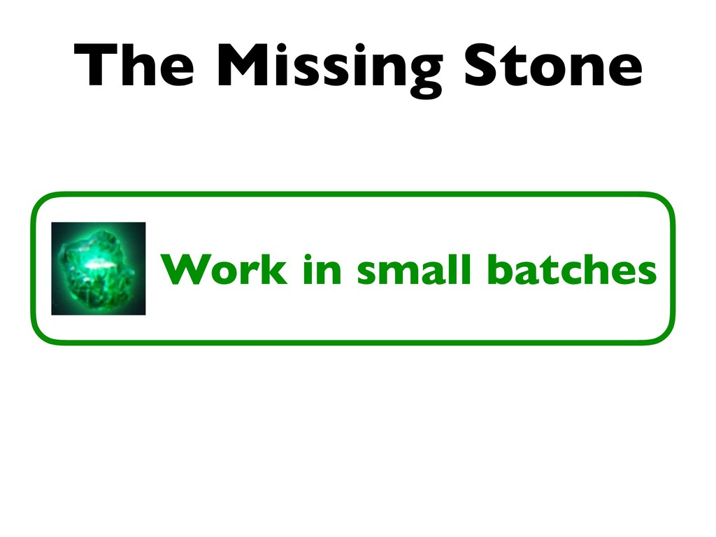 The Missing Stone Work in small batches