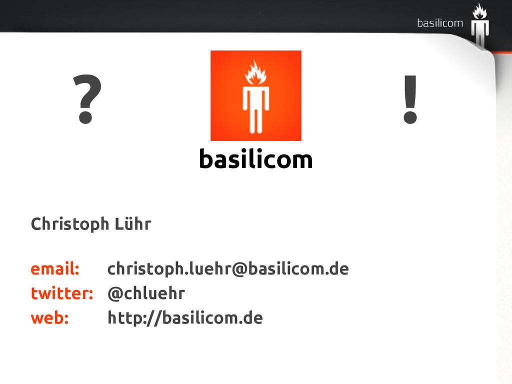 Christoph Lühr email: christoph.luehr@basilicom...
