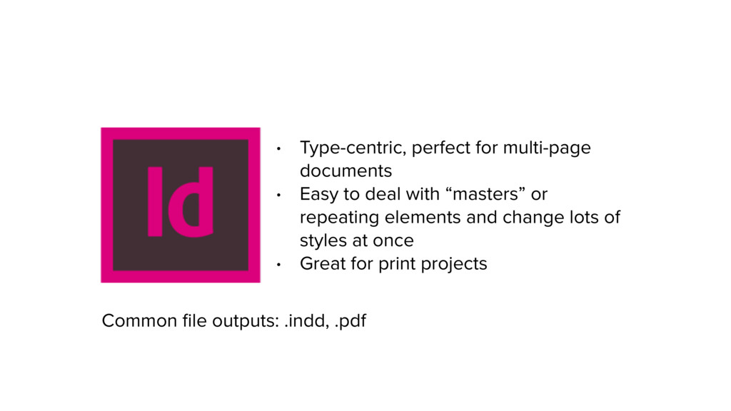 • Type-centric, perfect for multi-page document...