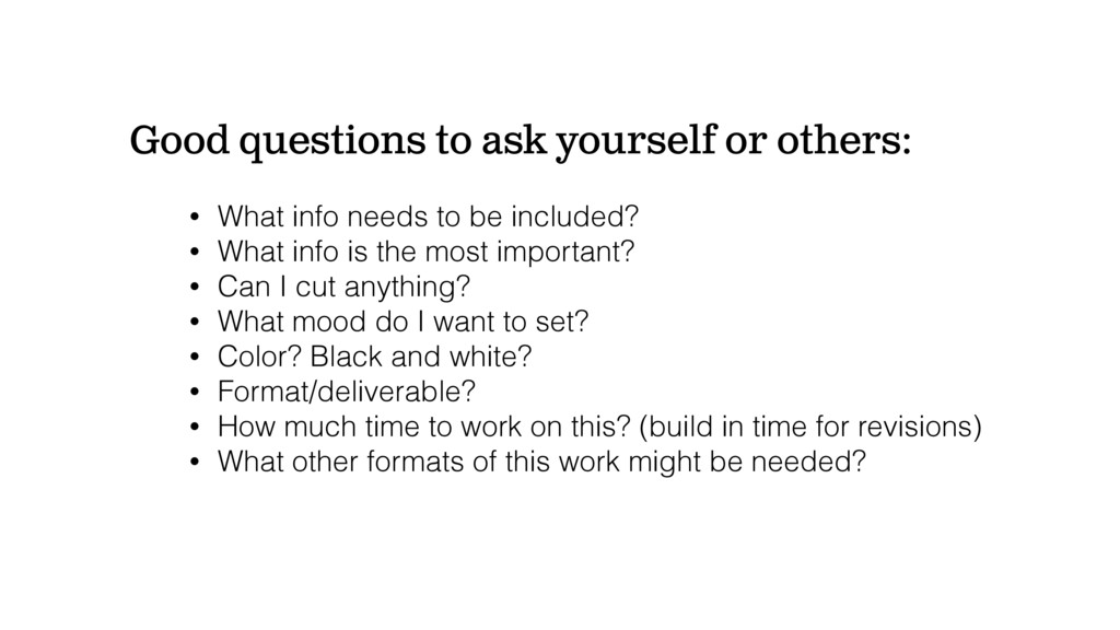 Good questions to ask yourself or others: • Wha...