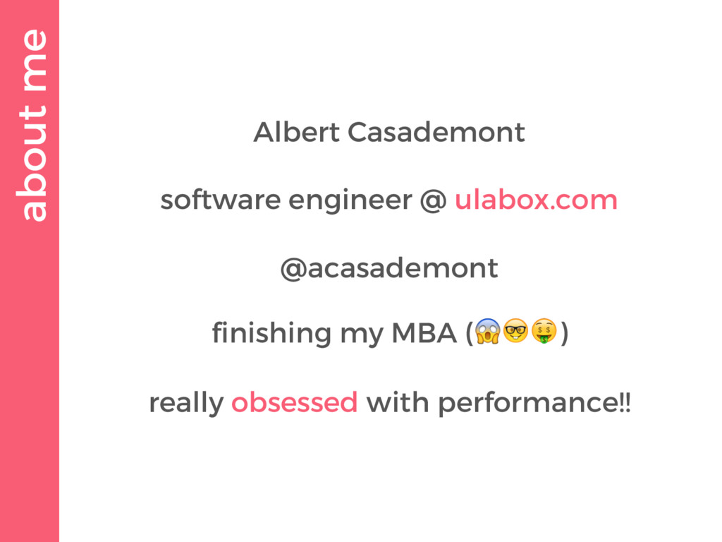 about me Albert Casademont software engineer @ ...