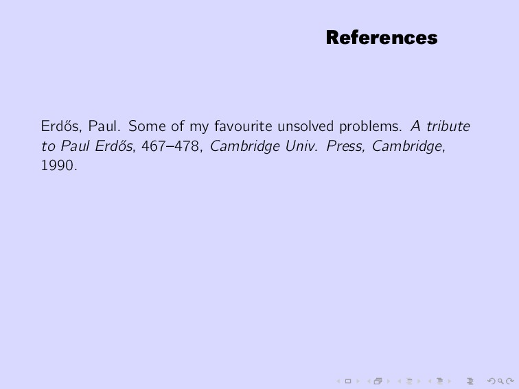 References Erd˝ os, Paul. Some of my favourite ...