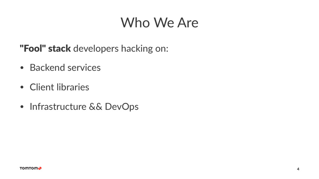 "Who We Are ""Fool"" stack developers hacking on: ..."