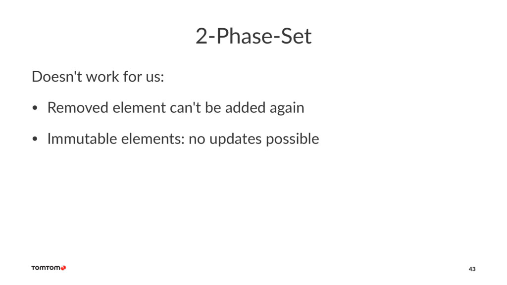 2-Phase-Set Doesn't work for us: • Removed elem...