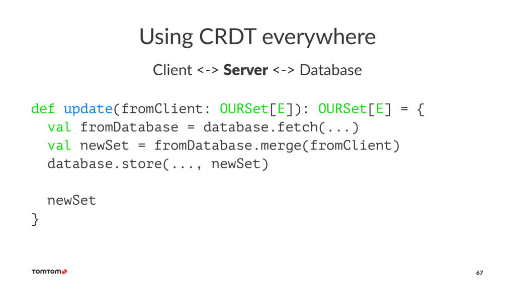 Using CRDT everywhere Client <-> Server <-> Dat...