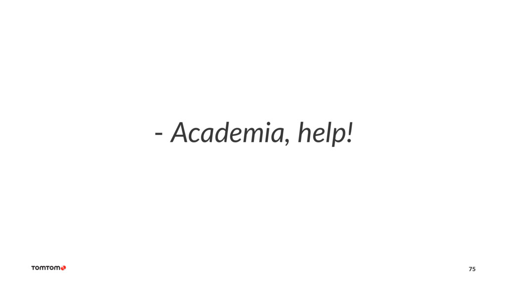 - Academia, help! 75