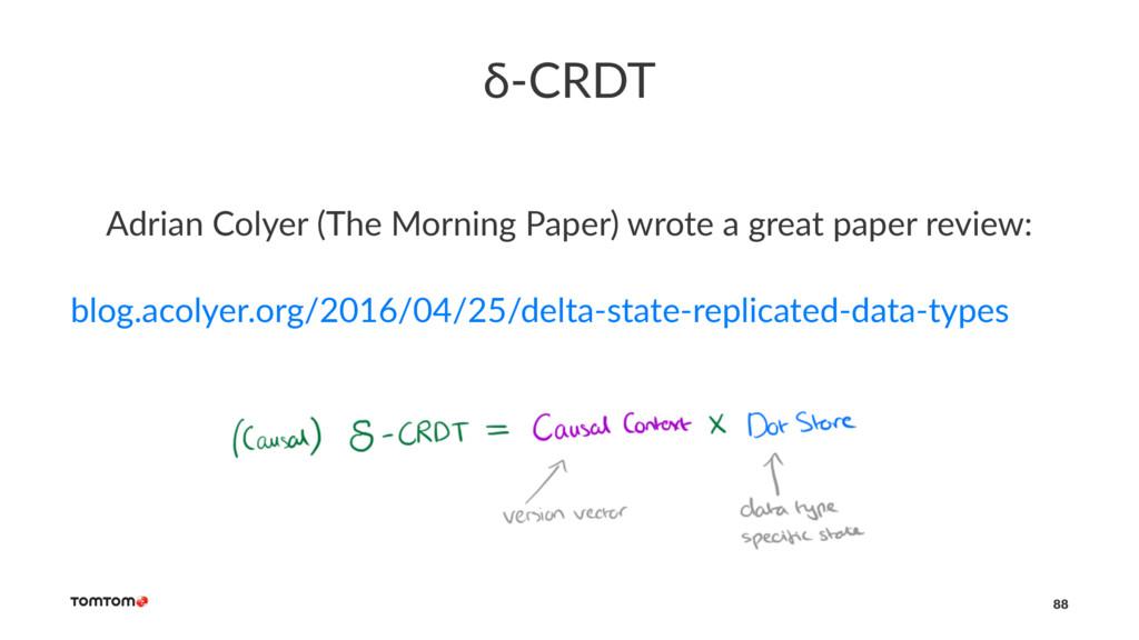 δ-CRDT Adrian Colyer (The Morning Paper) wrote ...