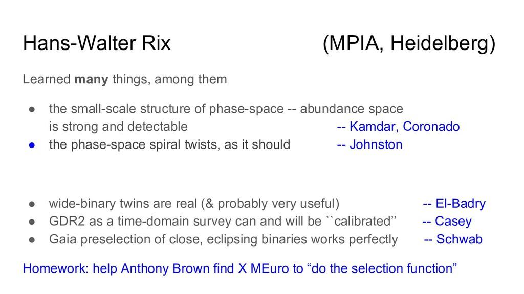 Hans-Walter Rix (MPIA, Heidelberg) Learned many...
