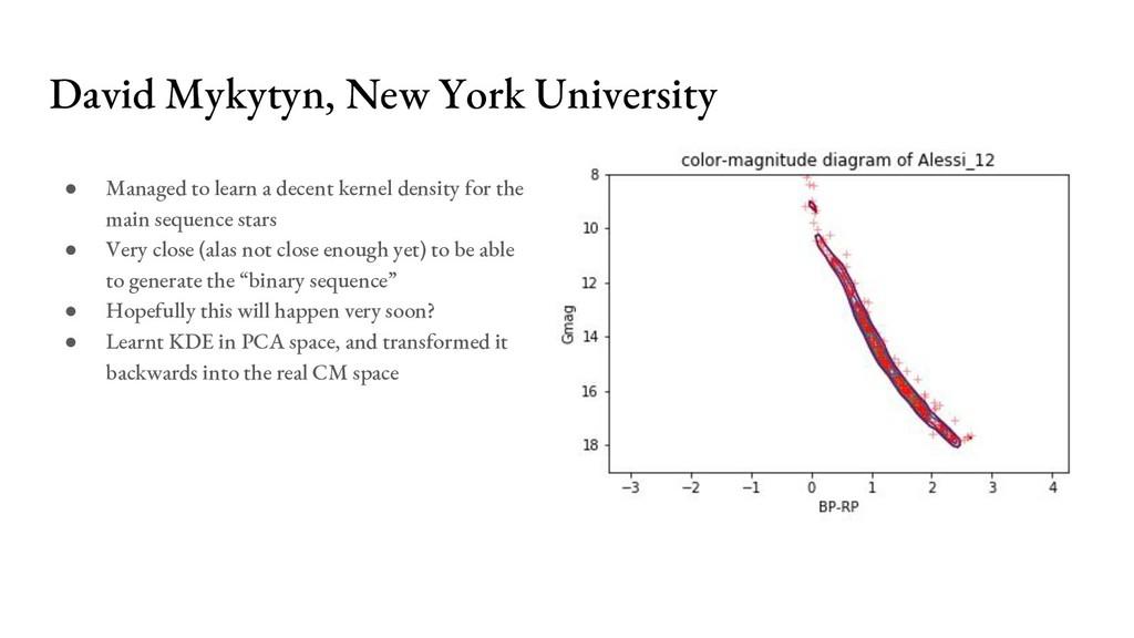 David Mykytyn, New York University ● Managed to...