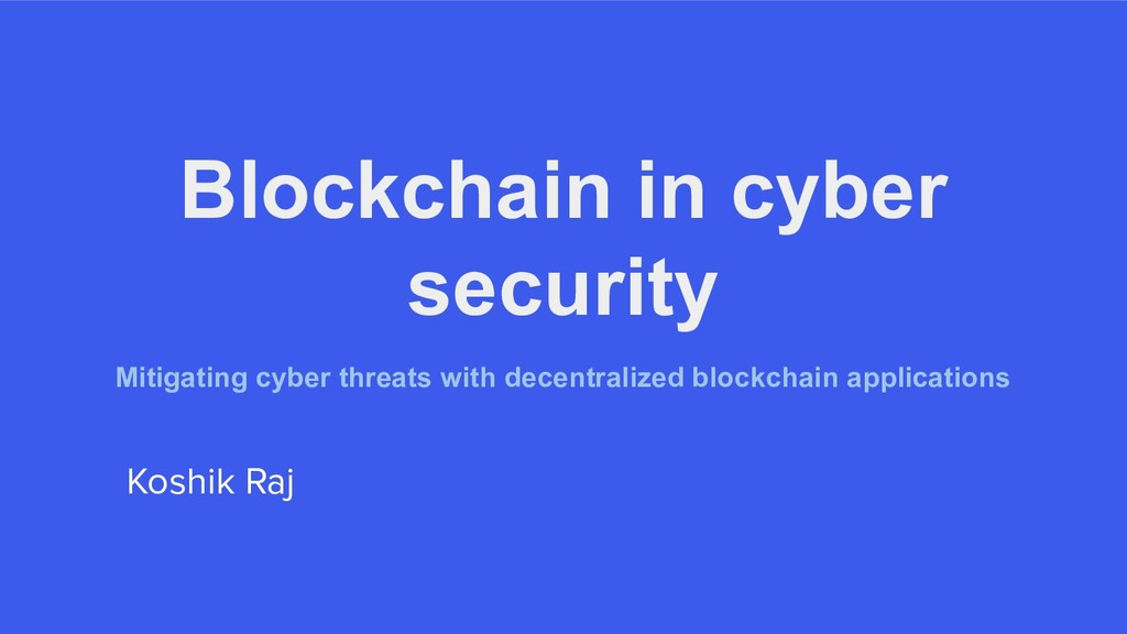 Blockchain in cyber security Mitigating cyber t...
