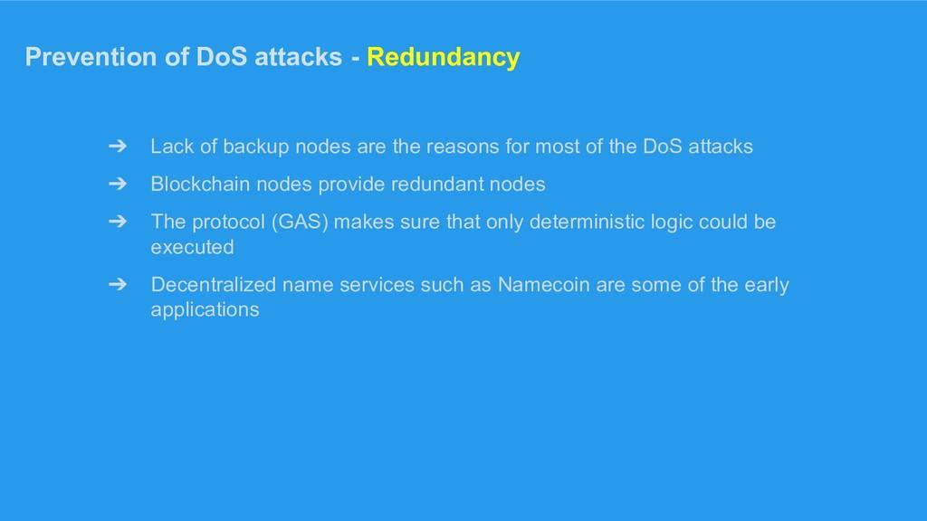 Prevention of DoS attacks - Redundancy ➔ Lack o...