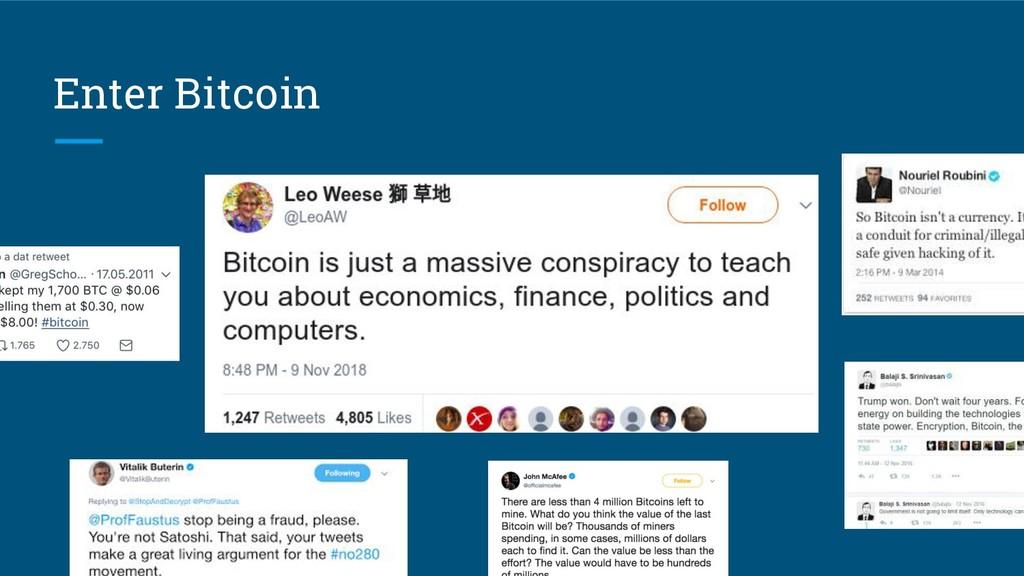 Enter Bitcoin