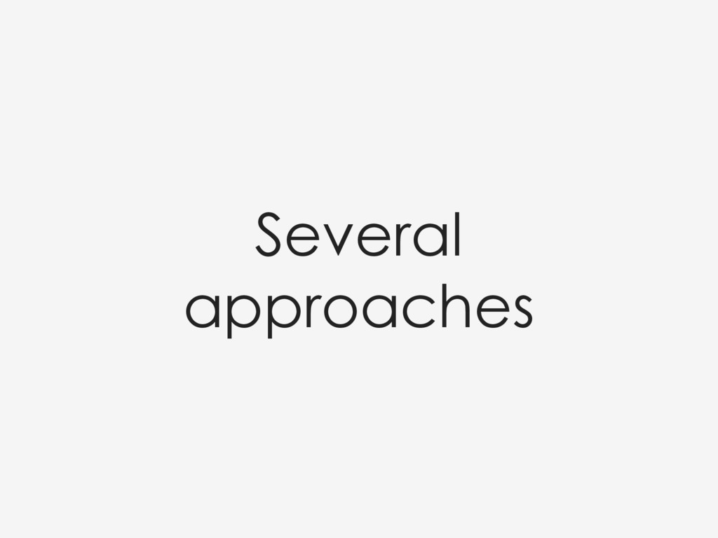 Several approaches