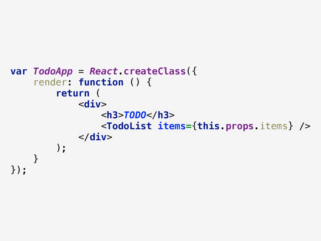 var TodoApp = React.createClass({ render: func...