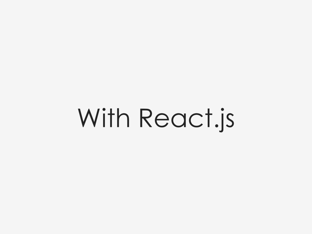 With React.js