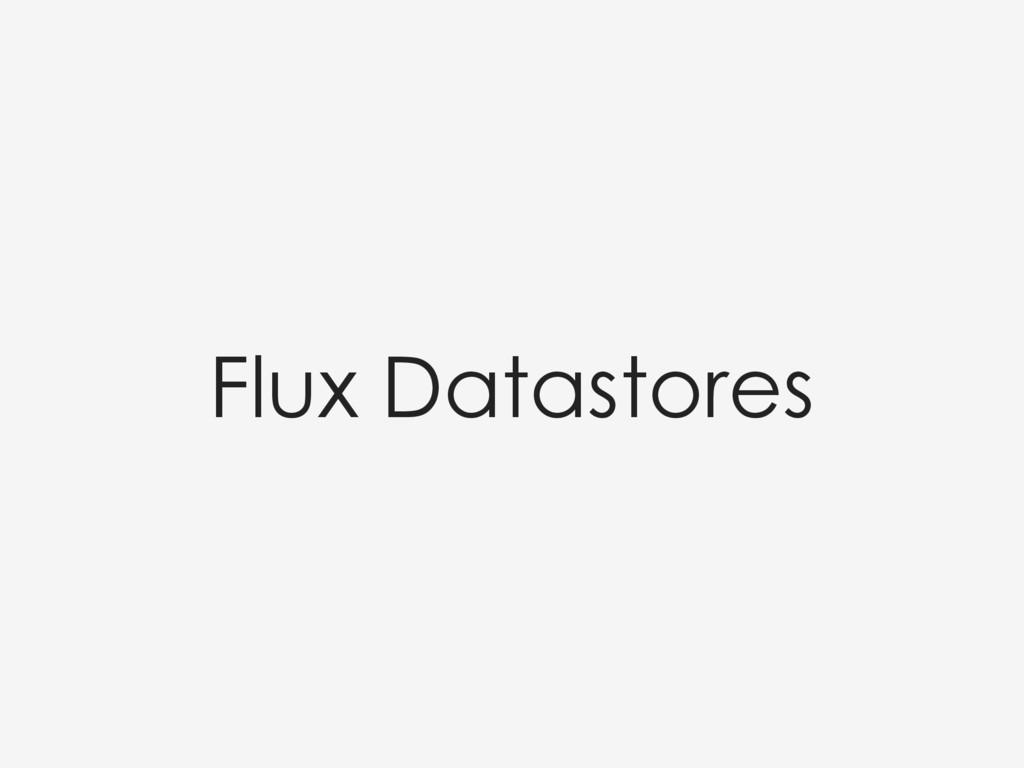 Flux Datastores