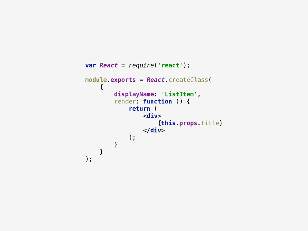 var React = require('react');  module.exports...
