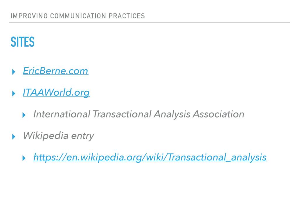 IMPROVING COMMUNICATION PRACTICES SITES ▸ EricB...