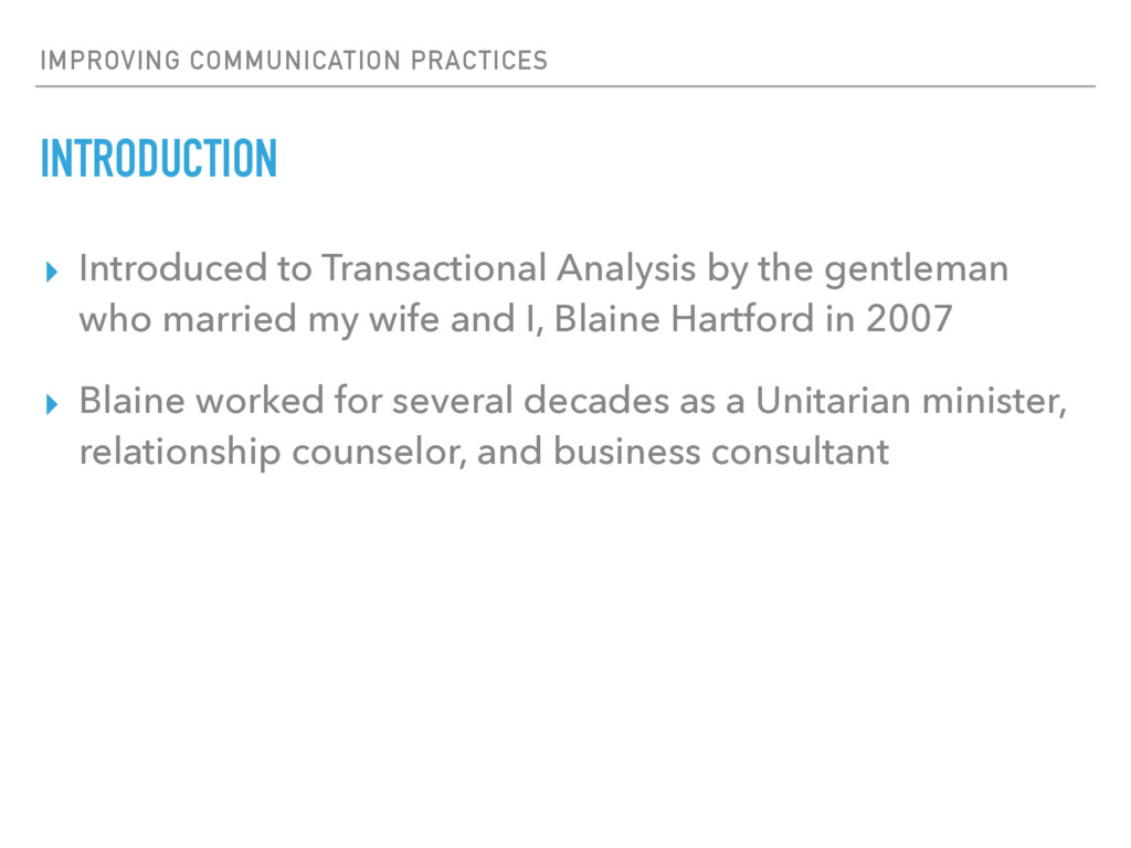 IMPROVING COMMUNICATION PRACTICES INTRODUCTION ...