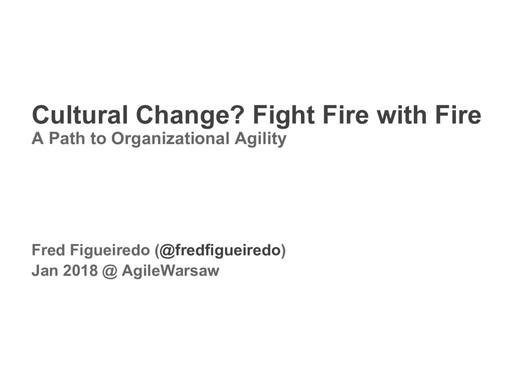1 Fight Fire with Fire / @fredfigueiredo / Agil...