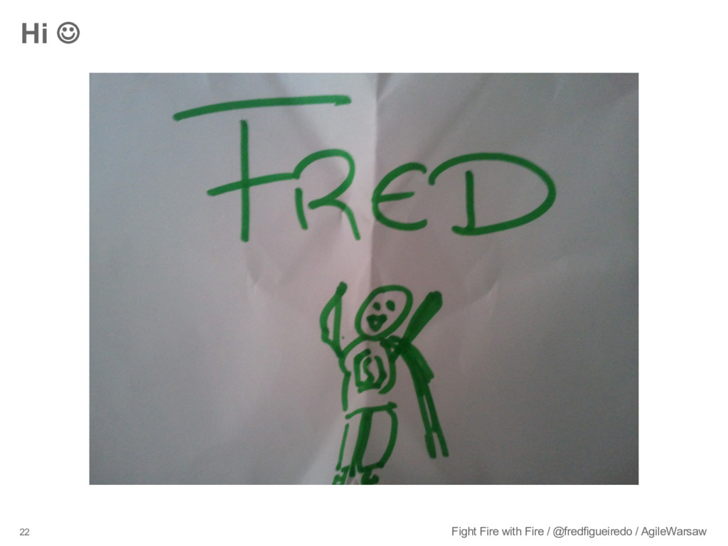 22 Fight Fire with Fire / @fredfigueiredo / Agi...