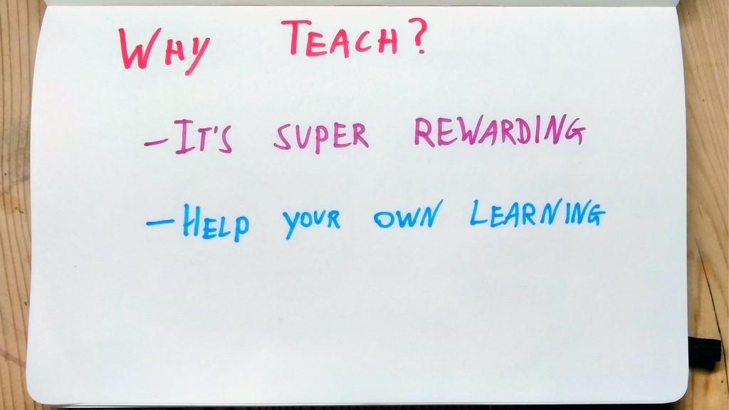 Why Teach? It's super rewarding Help you're own...