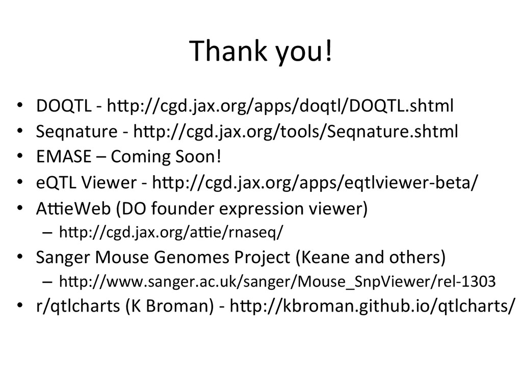 Thank you!  • DOQTL -‐ hfp://cgd....