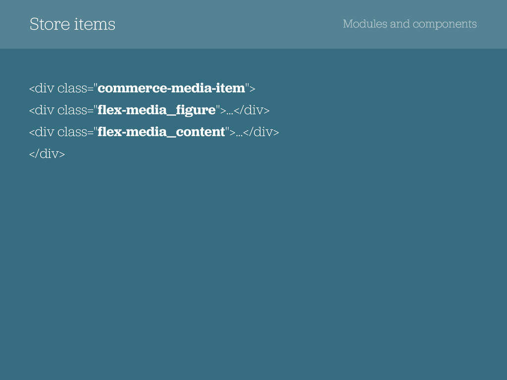 "Store items Modules and components <div class=""..."