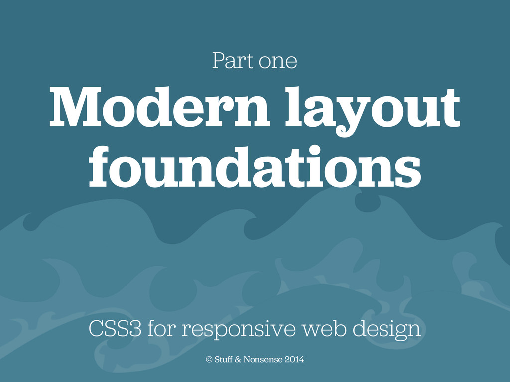 Modern layout foundations CSS3 for responsive w...