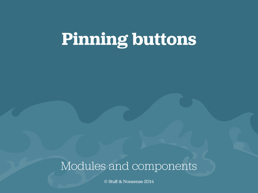 Pinning buttons Modules and components © Stuff ...