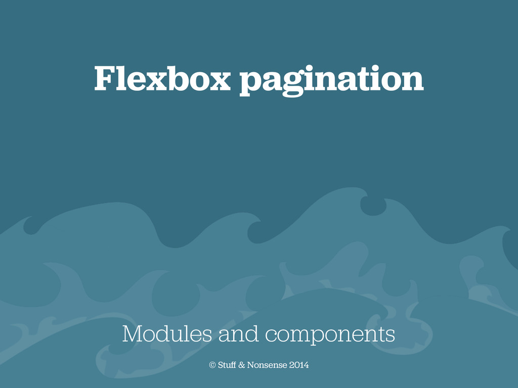Flexbox pagination Modules and components © Stu...