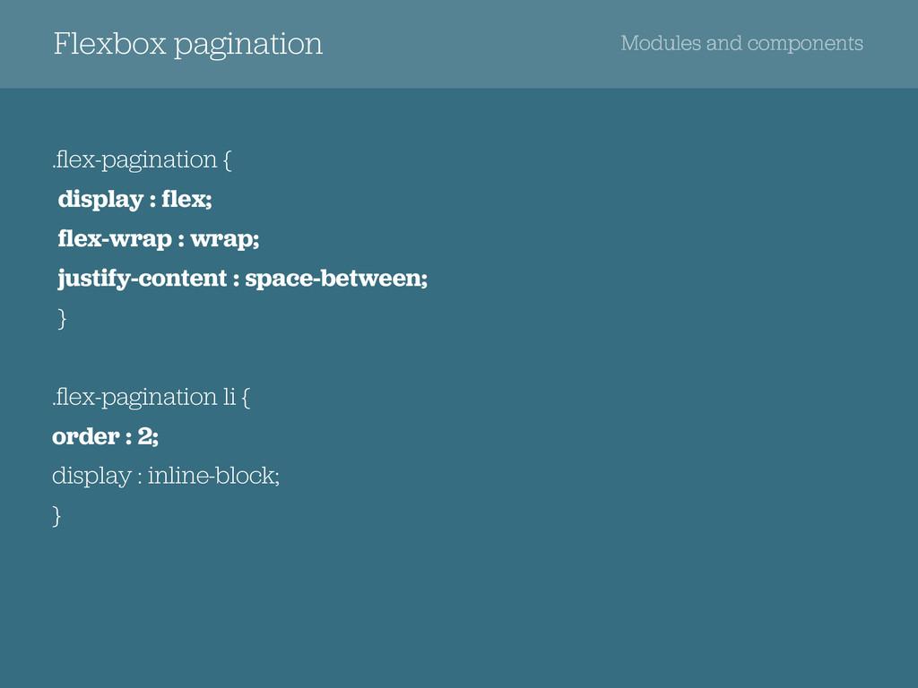 Flexbox pagination Modules and components .flex-...